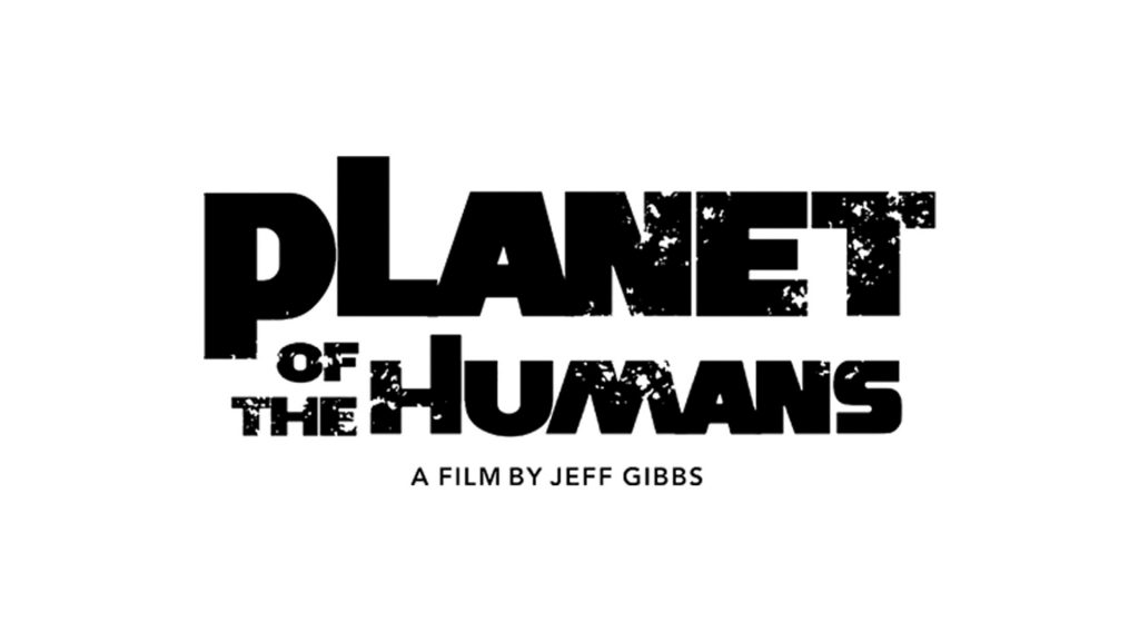 Planet of the Humans - Movie